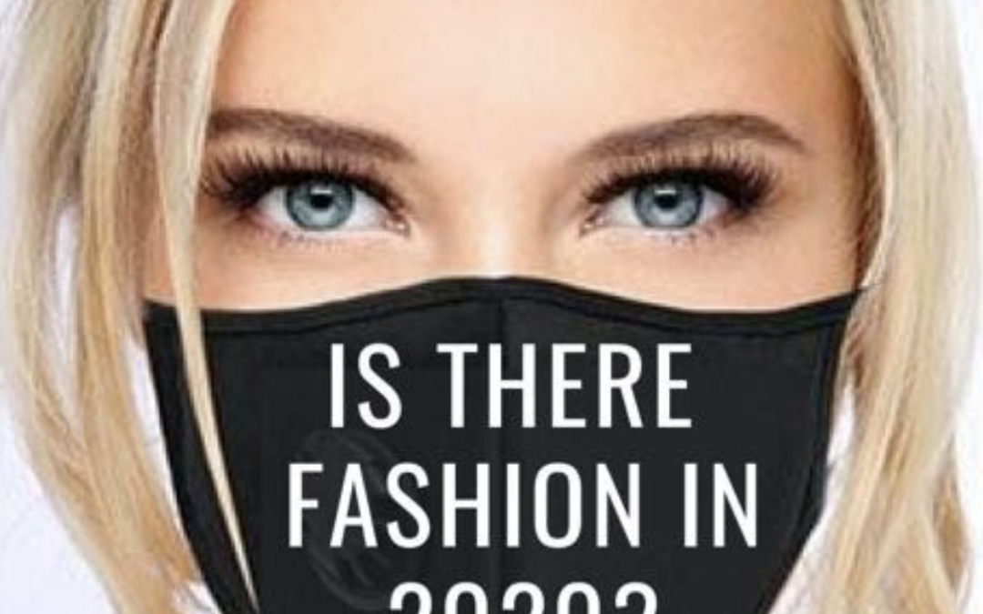 Is there Fashion In 2020?